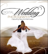 Digital Wedding Photography 1st edition 9780471790174 0471790176