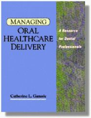 Managing Oral Healthcare Delivery 1st Edition 9780827355323 0827355327