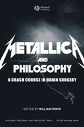 Metallica and Philosophy 1st edition 9781405163484 1405163488