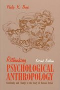 Rethinking Psychological Anthropology 2nd Edition 9781577660552 1577660552