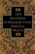 Ten Questions to Diagnose Your Spiritual Health 1st Edition 9781576830963 1576830969