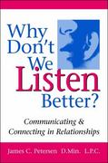 Why Don't We Listen Better 1st Edition 9780979155901 0979155908