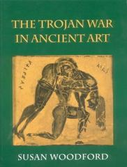 The Trojan War in Ancient Art 1st Edition 9780801481642 0801481643