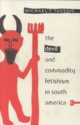 The Devil and Commodity Fetishism in South America 0 9780807841068 0807841064