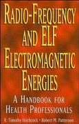 Radio-Frequency and ELF Electromagnetic Energies 1st edition 9780471284543 0471284548