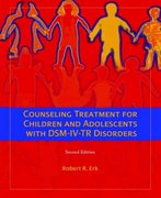 Counseling Treatment for Children and Adolescents with DSM-IV-TR Disorders 2nd Edition 9780132302623 0132302624