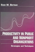 Productivity in Public and Non Profit Organizations 1st edition 9780761910312 076191031X