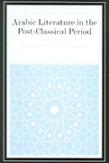 Arabic Literature in the Post-Classical Period 0 9780521771603 0521771609