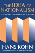 The Idea of Nationalism 60th edition 9781412804769 1412804760