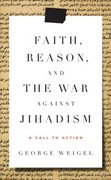 Faith, Reason, and the War Against Jihadism 1st edition 9780385523783 0385523785