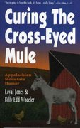 Curing the Cross-Eyed Mule 0 9780874830835 0874830834