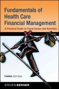Fundamentals of Health Care Financial Management 3rd edition 9780787997502 0787997501