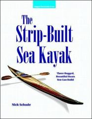 The Strip-Built Sea Kayak: Three Rugged, Beautiful Boats You Can Build 1st edition 9780070579897 007057989X