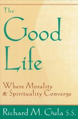 The Good Life 1st Edition 9780809138593 080913859X