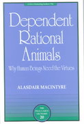 Dependent Rational Animals 1st Edition 9780812694529 081269452X