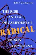 The Rise and Fall of CaliforniaÂ's Radical Prison Movement 1st edition 9780804722322 0804722323