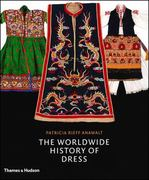 The Worldwide History of Dress 1st Edition 9780500513637 0500513635