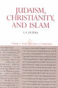 Judaism, Christianity, and Islam: The Classical Texts and Their Interpretation, Volume I 1st Edition 9780691020440 0691020442