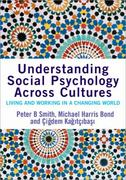 Understanding Social Psychology Across Cultures 3rd edition 9781412903660 1412903661