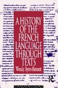 A History of the French Language Through Texts 1st edition 9780415100007 0415100003