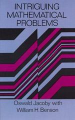 Intriguing Mathematical Problems 1st Edition 9780486168364 0486168360