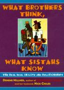 What Brothers Think, What Sistahs Know 0 9780688164980 0688164986