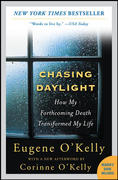 Chasing Daylight: How My Forthcoming Death Transformed My Life 1st Edition 9780071499934 0071499938