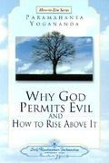 Why God Permits Evil and How to Rise Above It 0 9780876124611 0876124619