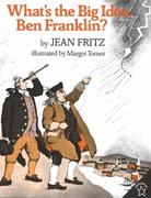 What's the Big Idea, Ben Franklin? 1st Edition 9780698113725 0698113721