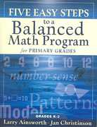 Five Easy Steps to a Balanced Math Program for Primary Grades 1st Edition 9781933196220 193319622X