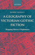 A Geography of Victorian Gothic Fiction 0 9780199262182 0199262187