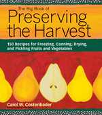 The Big Book of Preserving the Harvest 1st Edition 9781580174589 1580174582