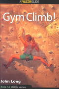Gym Climb - How to Rock Climb 1st Edition 9780934641753 0934641757
