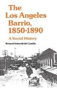 The Los Angeles Barrio, 1850-1890 0 9780520047730 0520047737