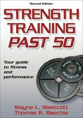 Strength Training Past 50 2nd edition 9780736067713 073606771X
