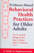 Evidence-Based Behavioural Health Practices for Older Adults 1st Edition 9780826169655 0826169651