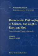 Hermeneutic Philosophy of Science, Van Gogh's Eyes, and God 1st edition 9781402002342 1402002343