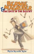 Bernie Magruder & the Bats in the Belfry 1st edition 9780689850660 0689850662