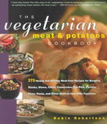 The Vegetarian Meat and Potatoes Cookbook 0 9781558322059 1558322051