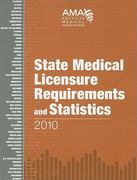 State Medical Licensure Requirements and Statistics 1st edition 9781603591089 1603591087