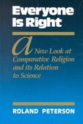 Everyone Is Right a New Look at Comparative Religion and Its Relation to Science 0 9780875165653 0875165656
