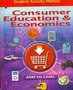 Consumer Education And Economics, Student Activity Manual 6th Edition 9780078767821 0078767822