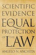 Scientific Evidence and Equal Protection of the Law 0 9780813537351 0813537355