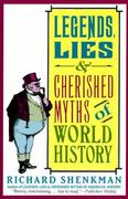 Legends, Lies and Cherished Myths of World History 0 9780060922559 0060922559