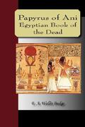 Papyrus of Ani - The Egyptian Book of the Dead 0 9781595479143 1595479147