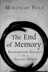 The End of Memory 1st Edition 9780802829894 0802829899
