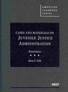Cases and Materials on Juvenile Justice Administration, 3d 3rd edition 9780314192066 0314192069