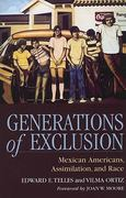 Generations of Exclusion: Mexican-Americans, Assimilation, and Race 1st Edition 9780871548498 0871548496
