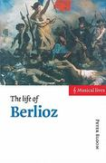 The Life of Berlioz 0 9780521485487 0521485487