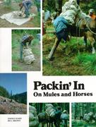 Packin' in on Mules and Horses 0 9780878421275 0878421270